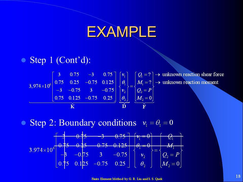 EXAMPLE Step 1 (Cont'd): Step 2: Boundary conditions