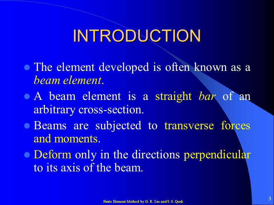 INTRODUCTION The element developed is often known as a beam element.