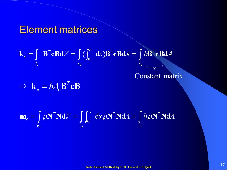 Element matrices Constant matrix 