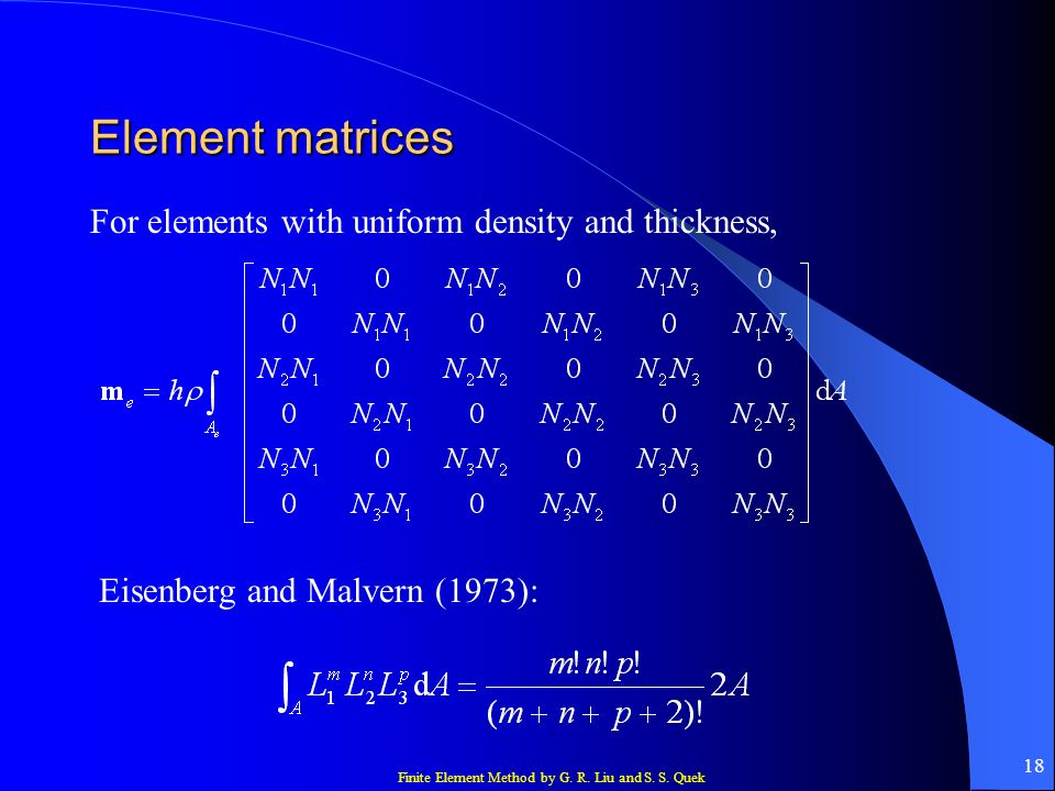 Element matrices For elements with uniform density and thickness,