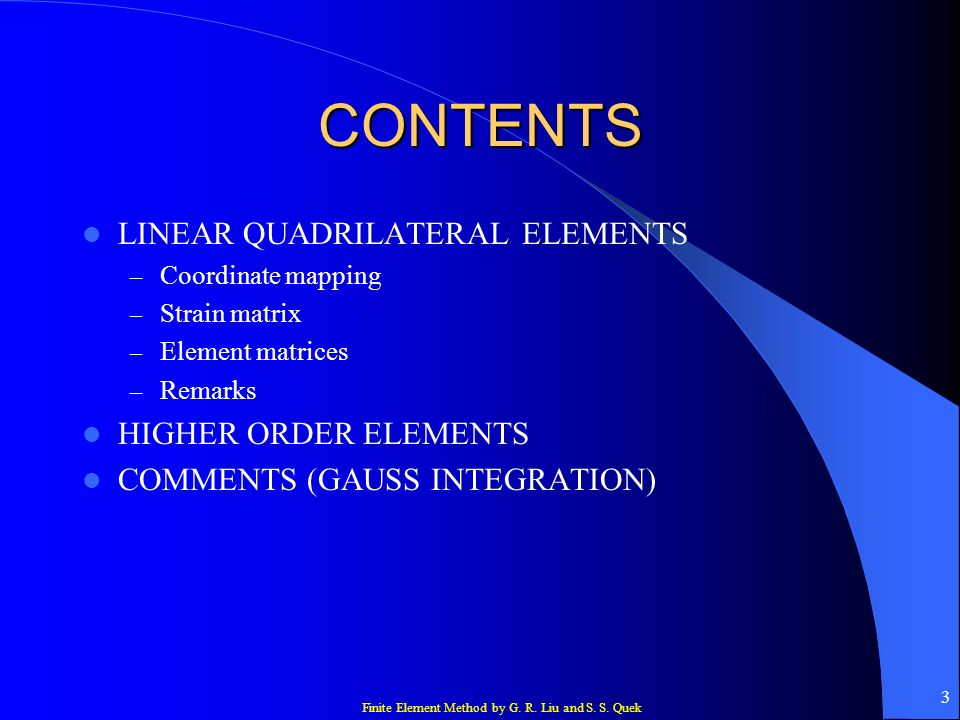 CONTENTS LINEAR QUADRILATERAL ELEMENTS HIGHER ORDER ELEMENTS