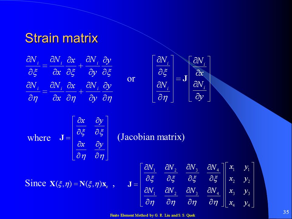 Strain matrix or where (Jacobian matrix) Since ,