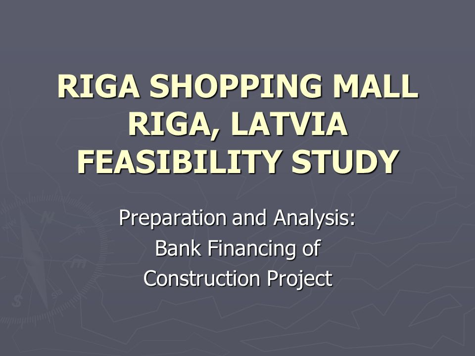 RIGA SHOPPING MALL RIGA, LATVIA FEASIBILITY STUDY