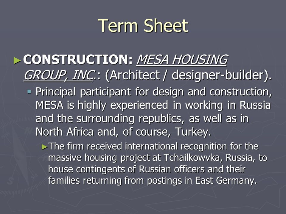 Term Sheet CONSTRUCTION: MESA HOUSING GROUP, INC.: (Architect / designer-builder).