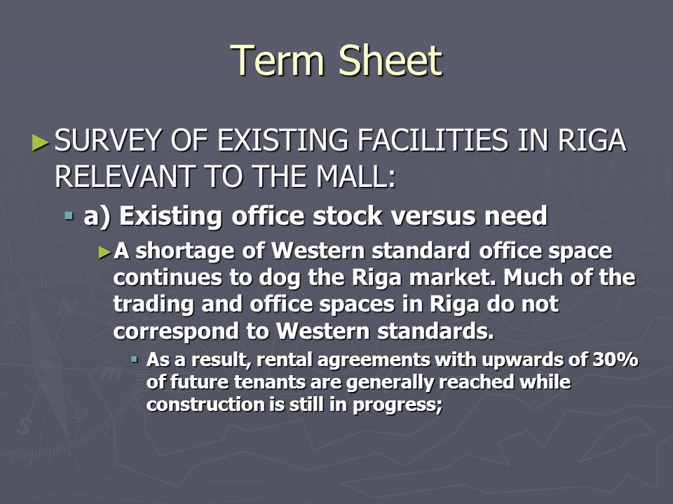 Term Sheet SURVEY OF EXISTING FACILITIES IN RIGA RELEVANT TO THE MALL: