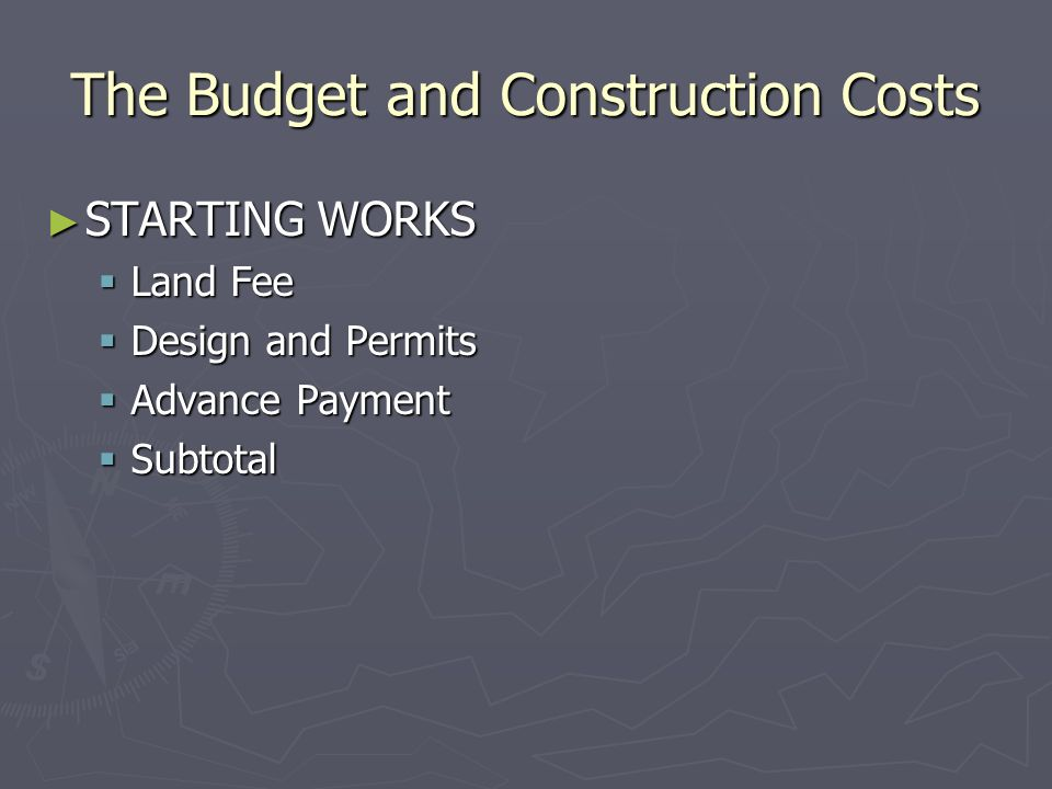 The Budget and Construction Costs