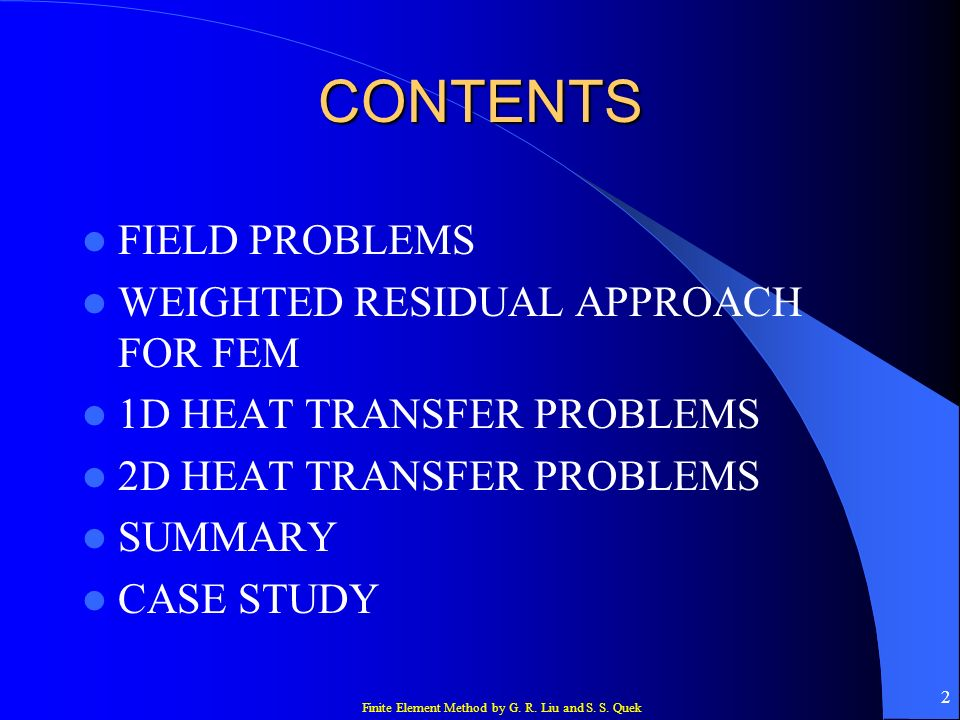 CONTENTS FIELD PROBLEMS WEIGHTED RESIDUAL APPROACH FOR FEM