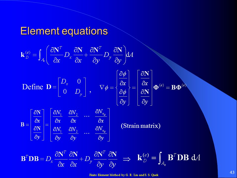 Element equations Define , (Strain matrix) 
