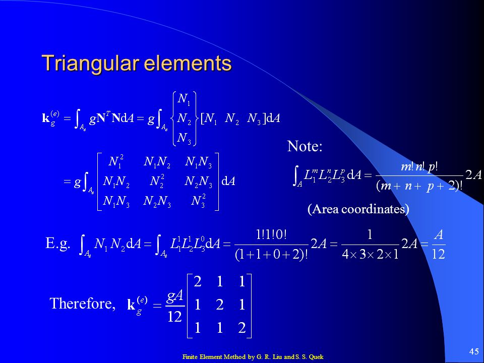 Triangular elements Note: (Area coordinates) E.g. Therefore,