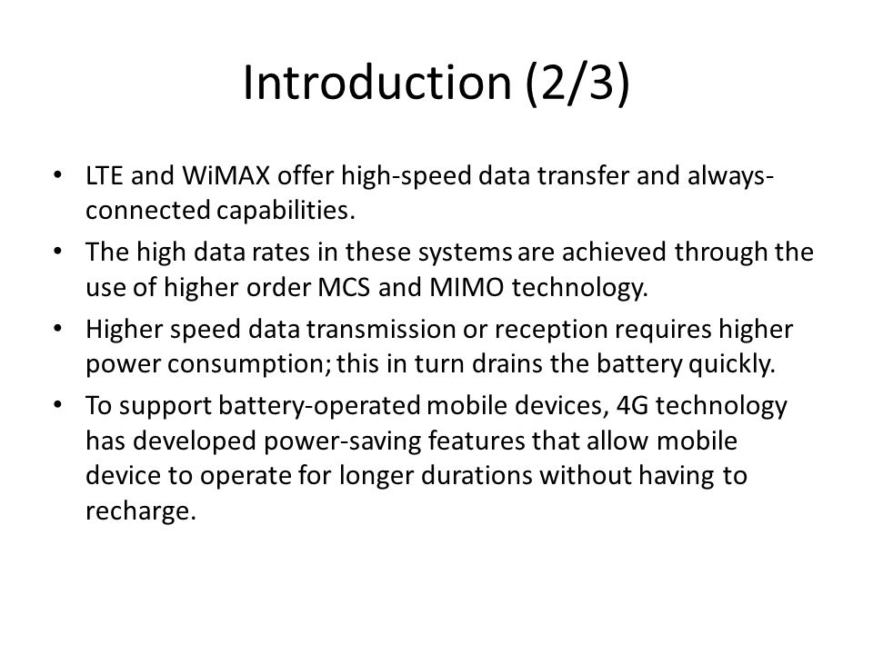 Introduction (2/3) LTE and WiMAX offer high-speed data transfer and always-connected capabilities.