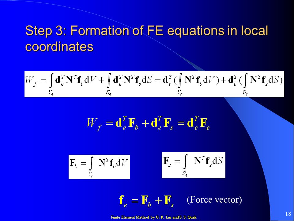 Step 3: Formation of FE equations in local coordinates