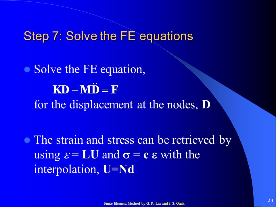 Step 7: Solve the FE equations