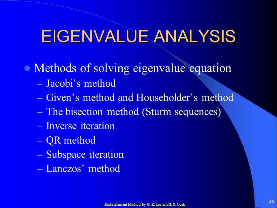 EIGENVALUE ANALYSIS Methods of solving eigenvalue equation