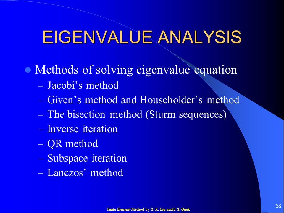 EIGENVALUE ANALYSIS Methods of solving eigenvalue equation