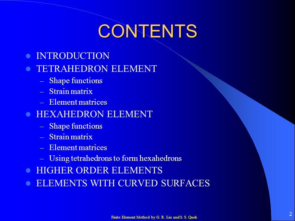 CONTENTS INTRODUCTION TETRAHEDRON ELEMENT HEXAHEDRON ELEMENT