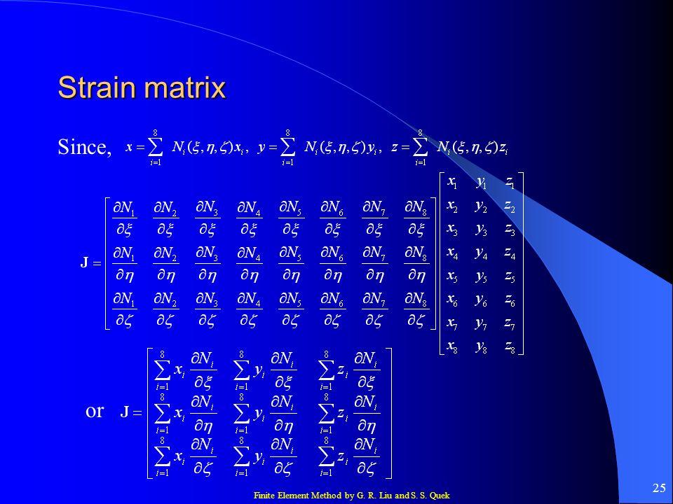 Strain matrix Since, or