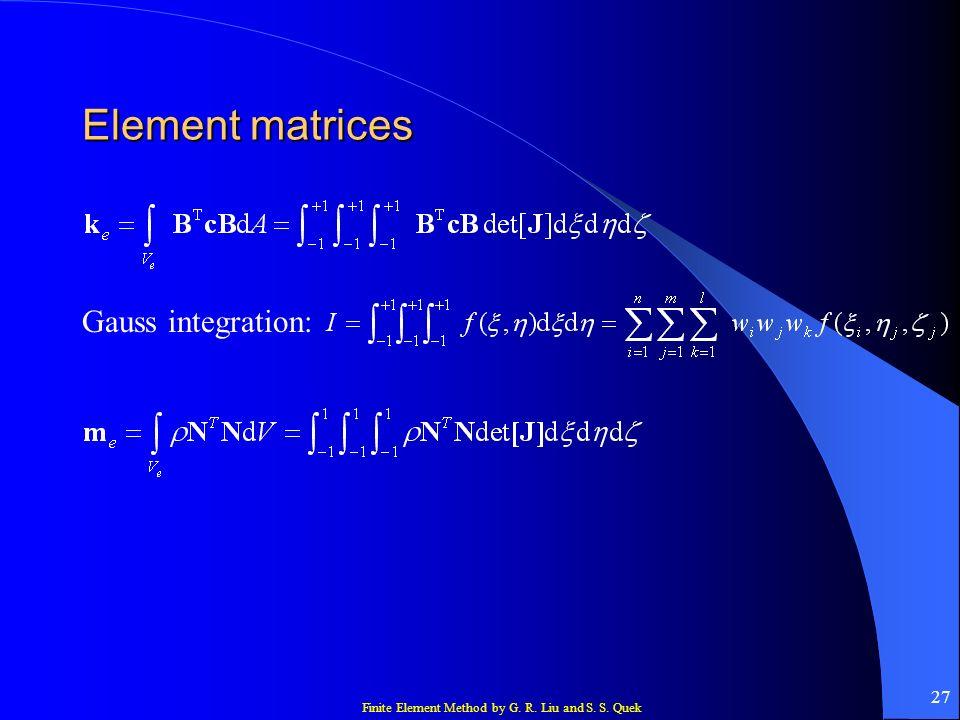 Element matrices Gauss integration: