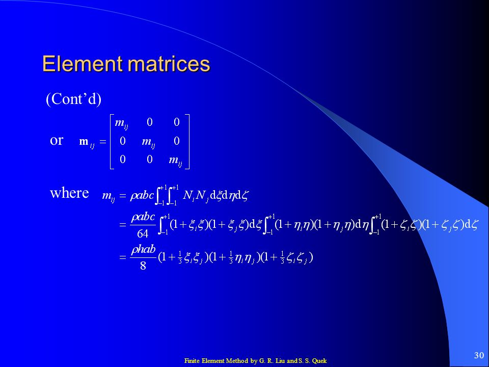 Element matrices (Cont'd) or where