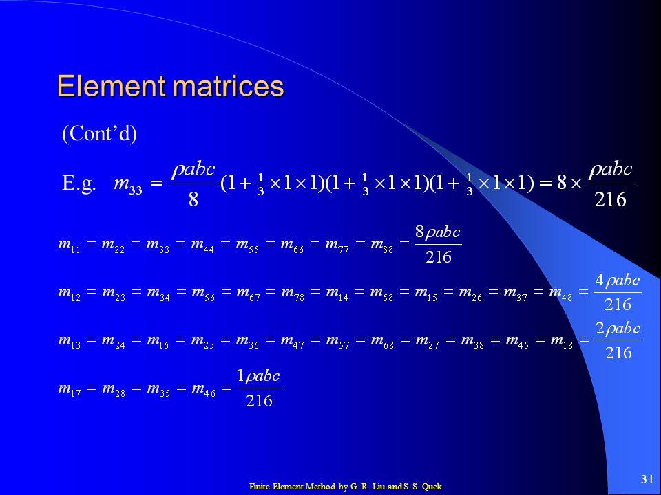 Element matrices (Cont'd) E.g.