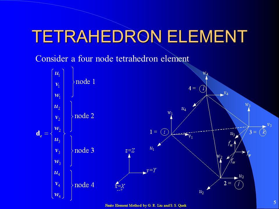 TETRAHEDRON ELEMENT Consider a four node tetrahedron element