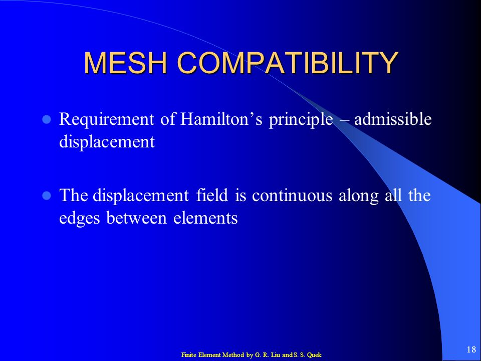 MESH COMPATIBILITY Requirement of Hamilton's principle – admissible displacement.