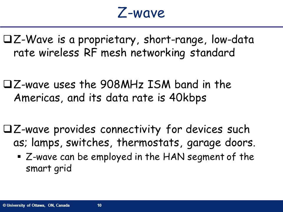 Z-wave Z-Wave is a proprietary, short-range, low-data rate wireless RF mesh networking standard.