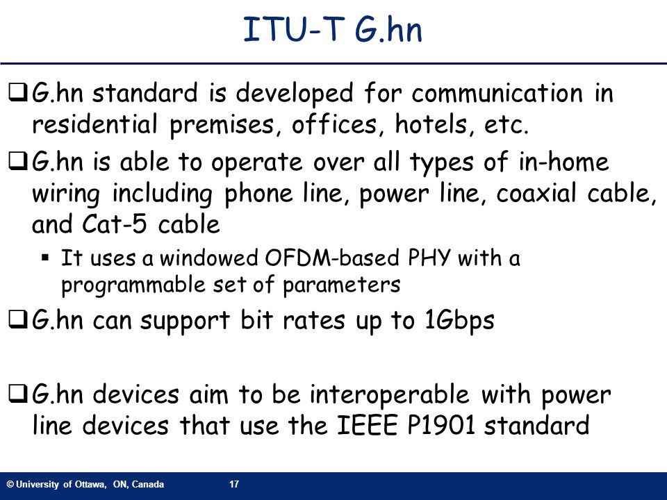ITU-T G.hn G.hn standard is developed for communication in residential premises, offices, hotels, etc.