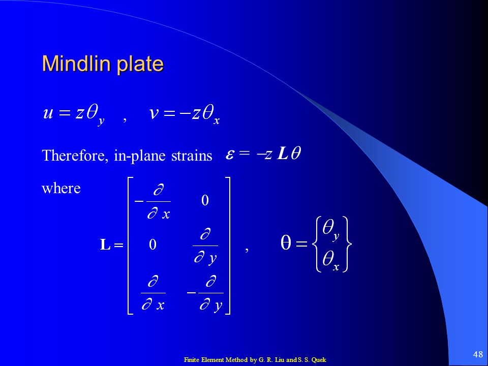 Mindlin plate , e = -z Lq Therefore, in-plane strains where ,