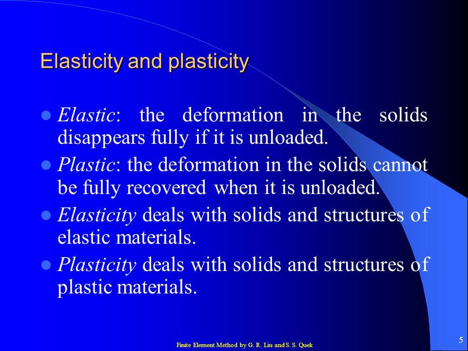 Elasticity and plasticity