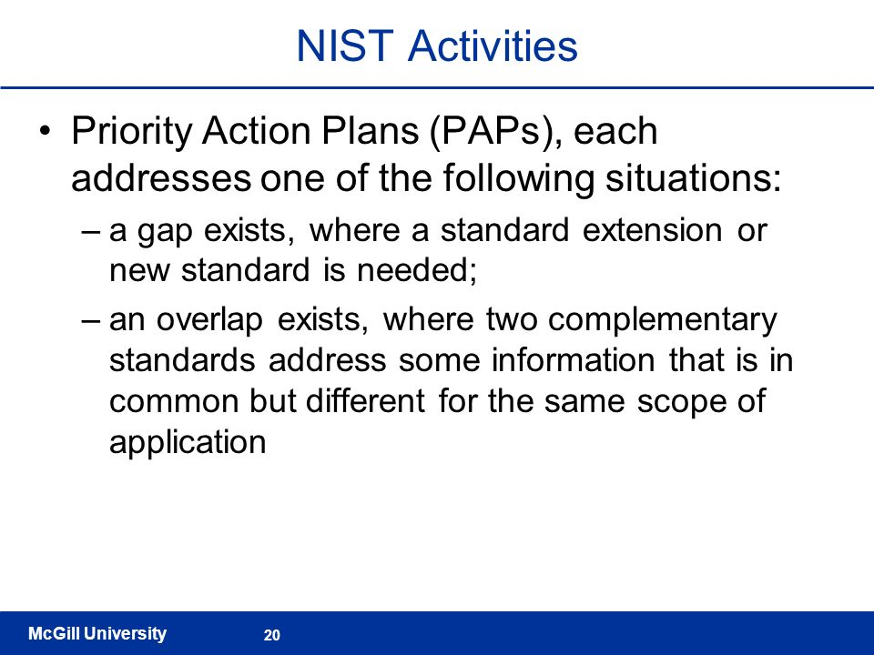 NIST Activities Priority Action Plans (PAPs), each addresses one of the following situations: