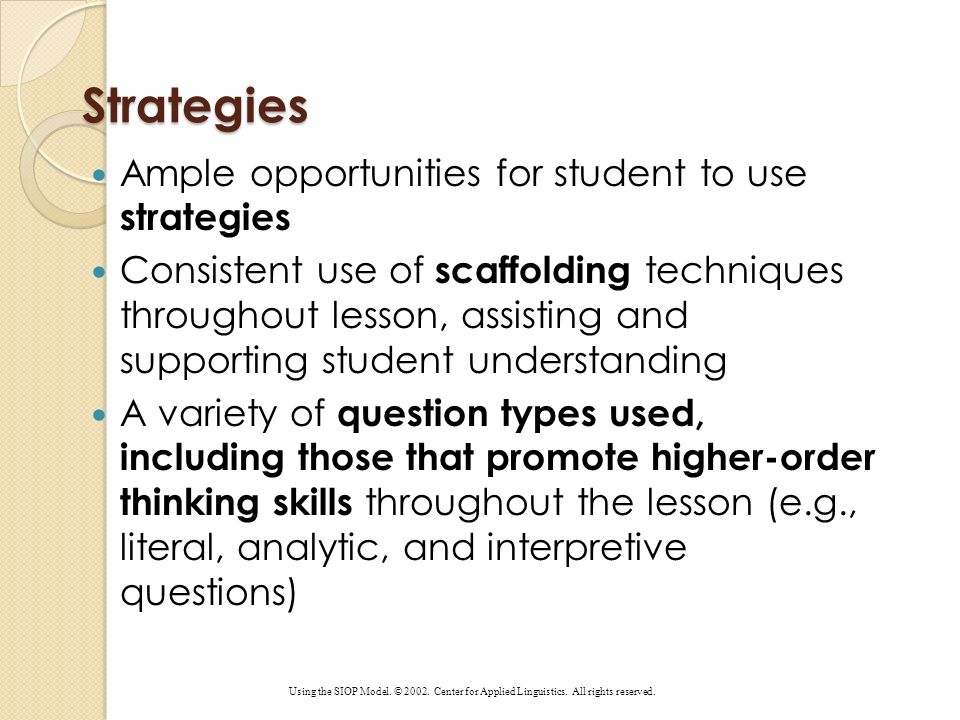 Strategies Ample opportunities for student to use strategies