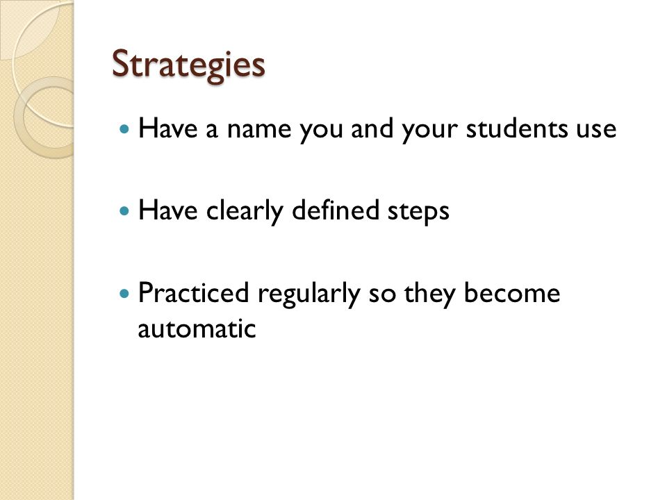 Strategies Have a name you and your students use
