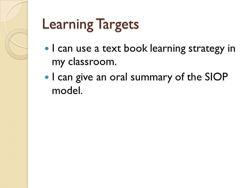 Learning Targets I can use a text book learning strategy in my classroom.