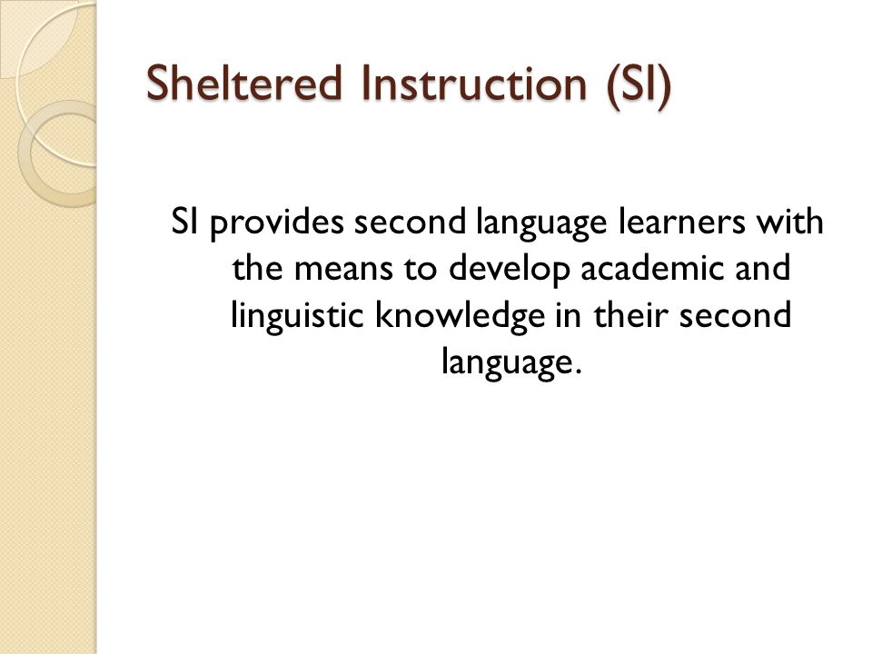 Sheltered Instruction (SI)