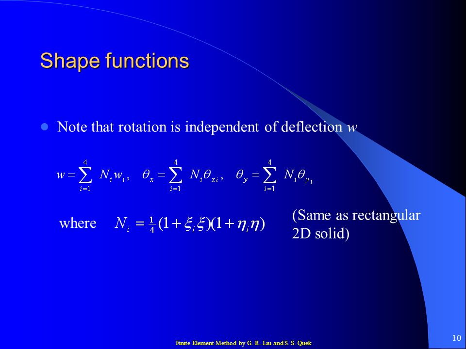 Shape functions Note that rotation is independent of deflection w