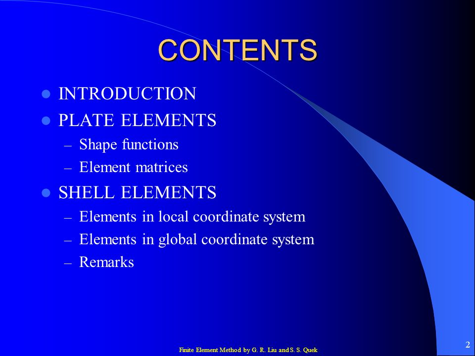 CONTENTS INTRODUCTION PLATE ELEMENTS SHELL ELEMENTS Shape functions