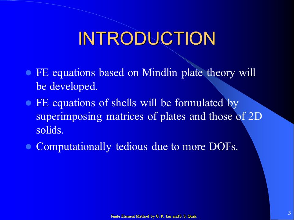 INTRODUCTION FE equations based on Mindlin plate theory will be developed.