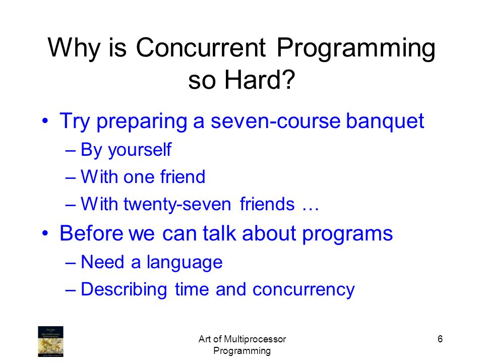 Why is Concurrent Programming so Hard