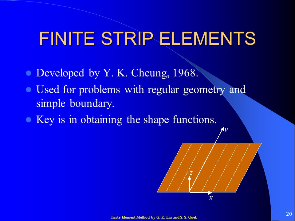 FINITE STRIP ELEMENTS Developed by Y. K. Cheung, 1968.