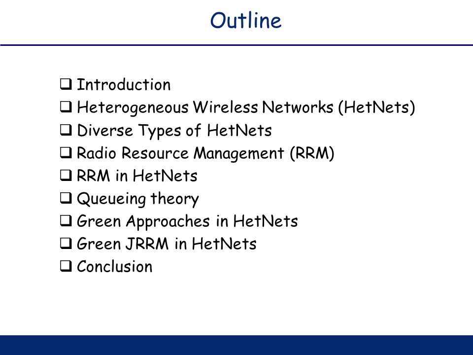 Outline Introduction Heterogeneous Wireless Networks (HetNets)