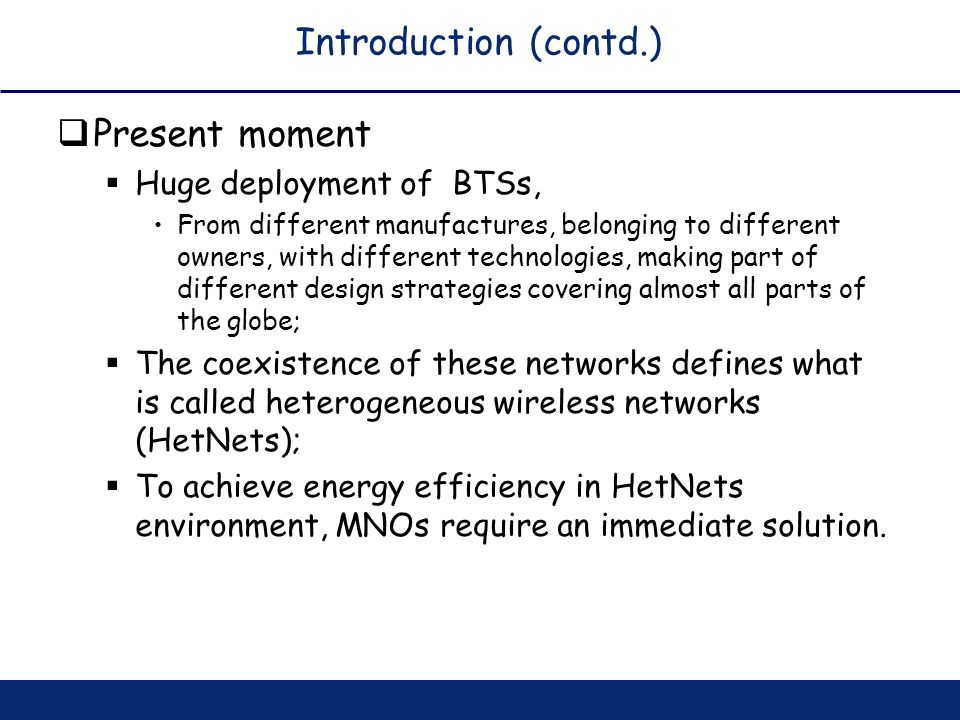 Introduction (contd.) Present moment Huge deployment of BTSs,