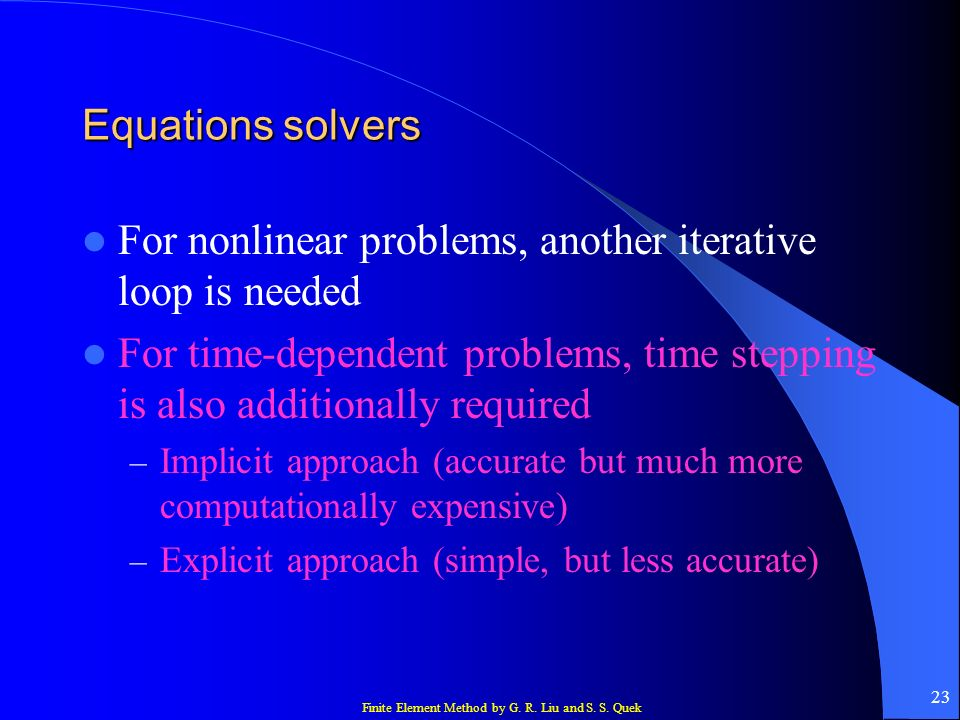 For nonlinear problems, another iterative loop is needed
