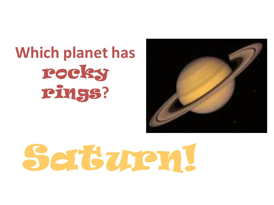 Which planet has rocky rings
