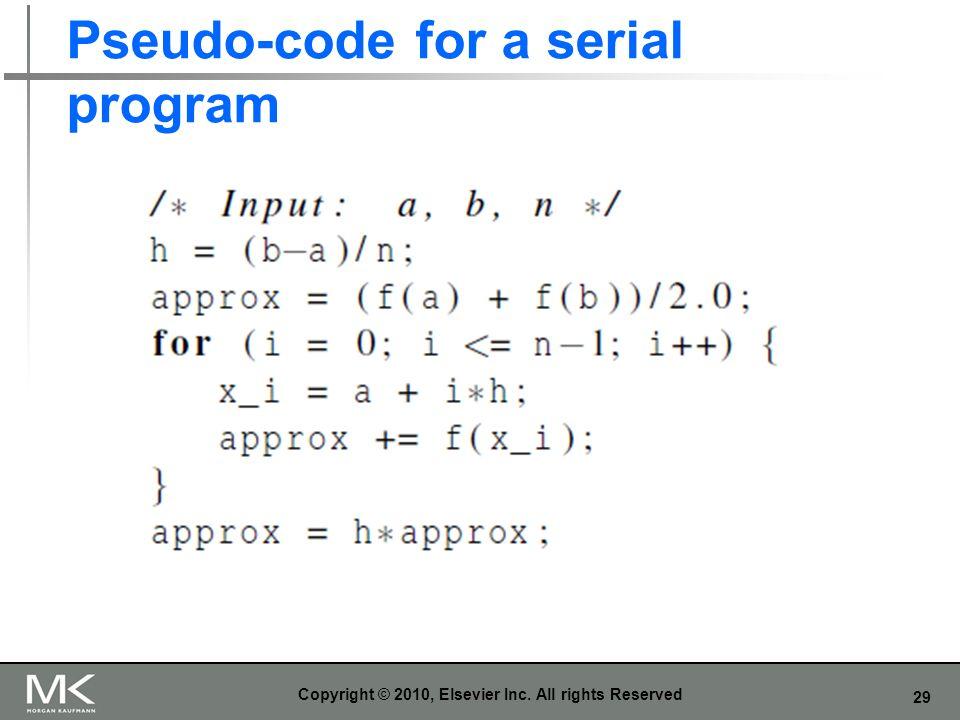 Pseudo-code for a serial program