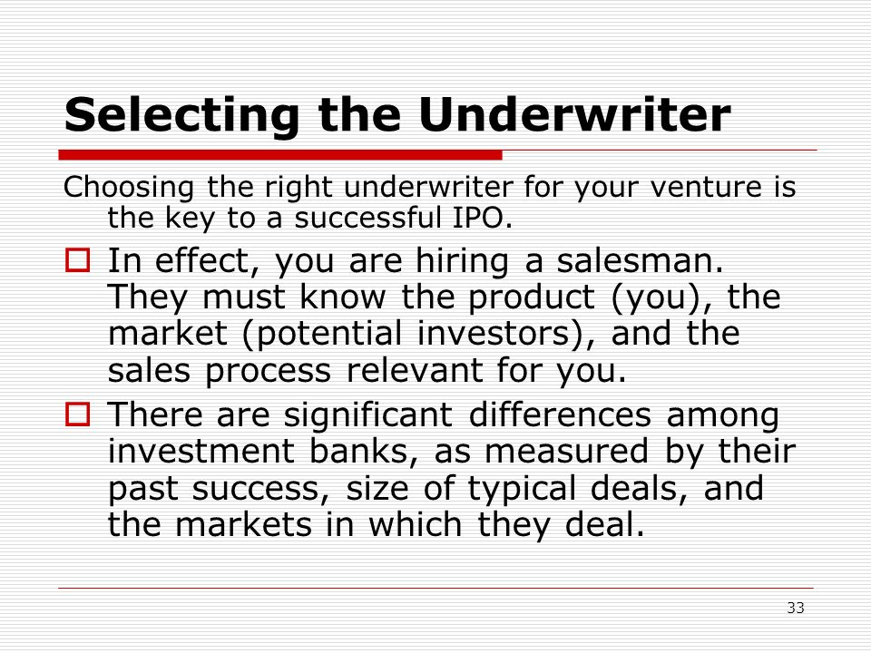 Selecting the Underwriter
