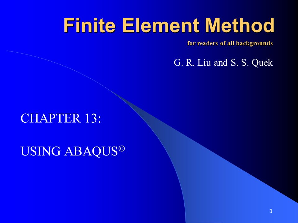 Finite Element Method CHAPTER 13: USING ABAQUS