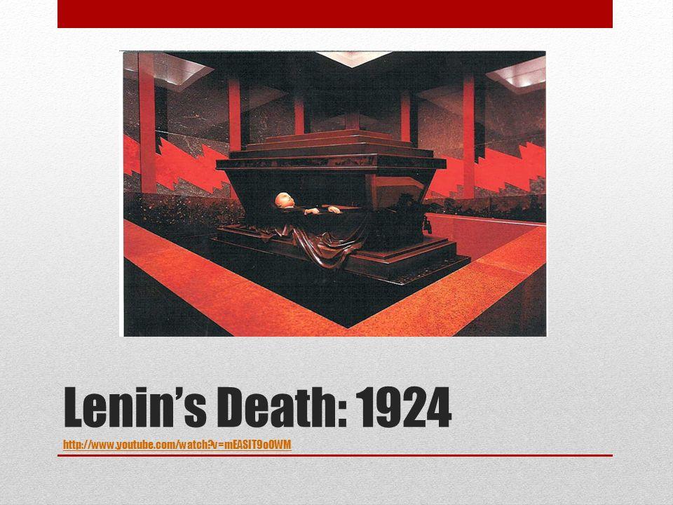 Lenin's Death: 1924 http://www.youtube.com/watch v=mEASIT9oOWM