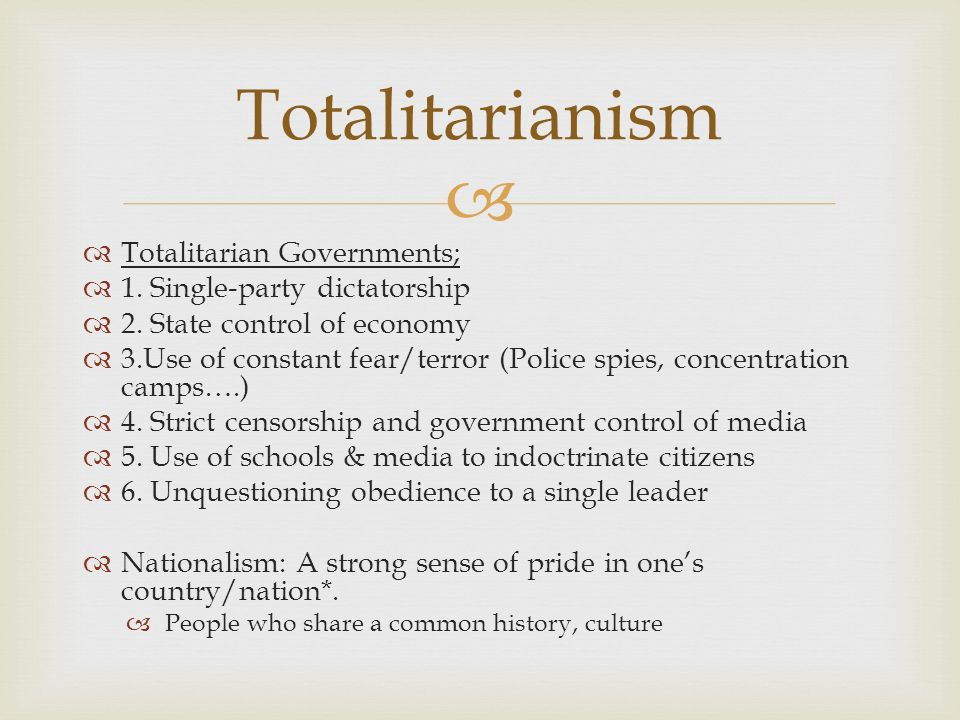 Totalitarianism Totalitarian Governments; 1. Single-party dictatorship