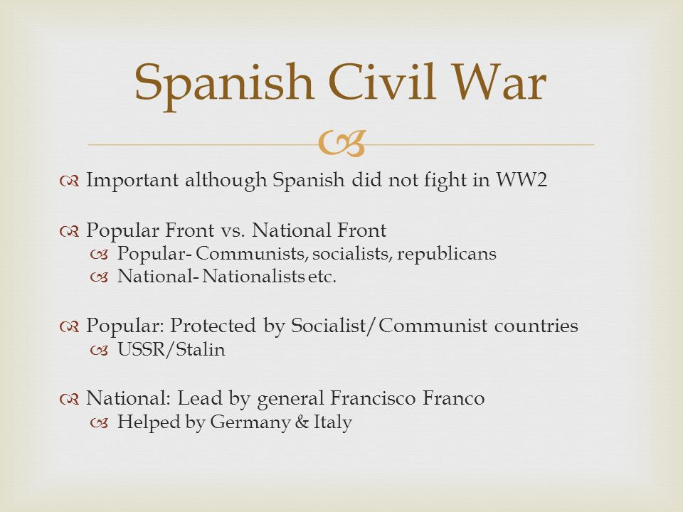Spanish Civil War Important although Spanish did not fight in WW2