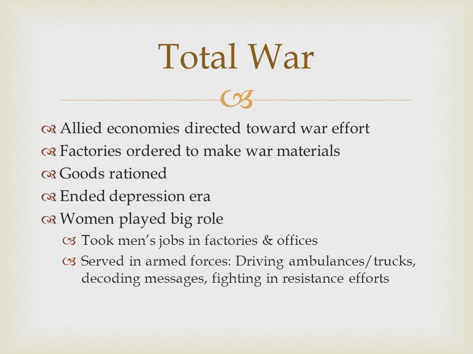 Total War Allied economies directed toward war effort